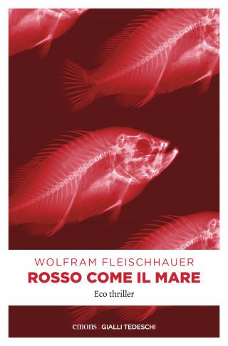 Wolfram Fleischhauer: Rosso come il mare