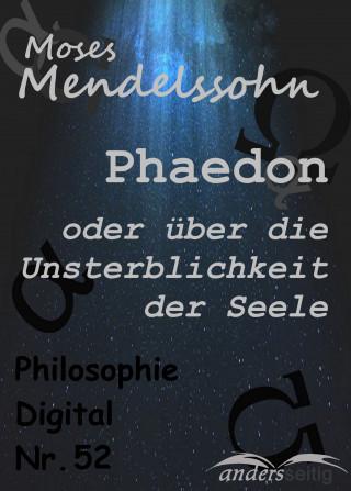 Moses Mendelssohn: Phaedon oder über die Unsterblichkeit der Seele
