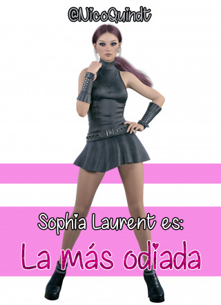 Nico Quindt: Sophia Laurent es: La más odiada