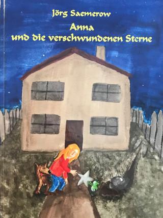 Jörg Saemerow: Anna und die verschwundenen Sterne