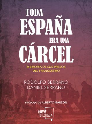 Rodolfo Serrano, Daniel Serrano: Toda España era una cárcel