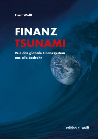 Ernst Wolff: Finanz-Tsunami