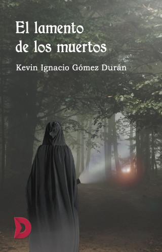 Kevin Ignacio Gómez Durán: El lamento de los muertos