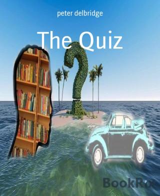 peter delbridge: The Quiz