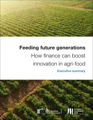 Feeding future generations: How finance can boost innovation in agri-food - Executive Summary