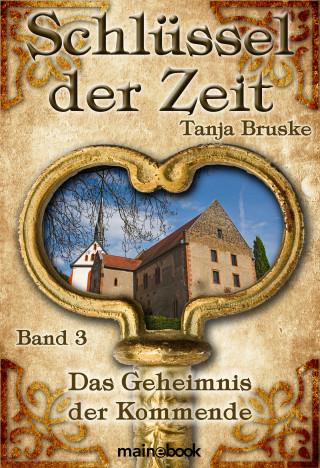 Tanja Bruske: Schlüssel der Zeit - Band 3: Das Geheimnis der Kommende