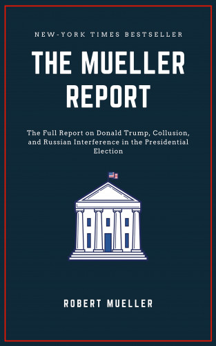 Robert S. Mueller: The Mueller Report