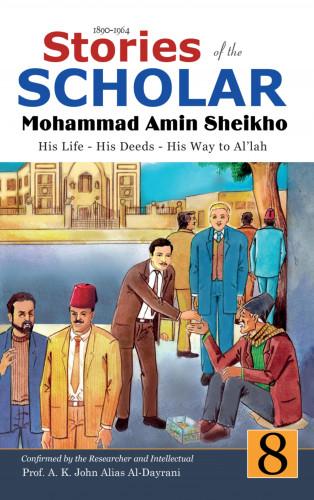 Mohammad Amin Sheikho, A. K. John Alias Al-Dayrani: Stories of the Scholar Mohammad Amin Sheikho - Part Eight