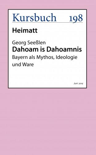 Georg Seeßlen: Dahoam is Dahoamnis