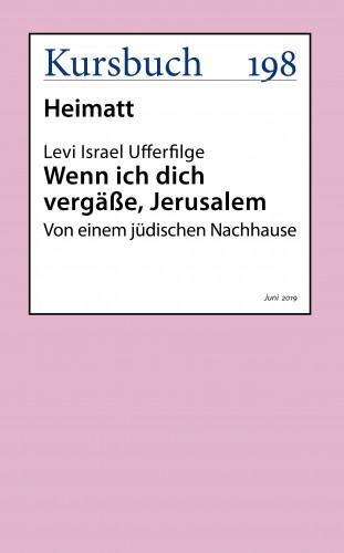 Levi Israel Ufferfilge: Wenn ich dich vergäße, Jerusalem