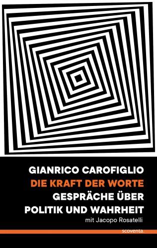 Gianrico Carofiglio: Die Kraft der Worte