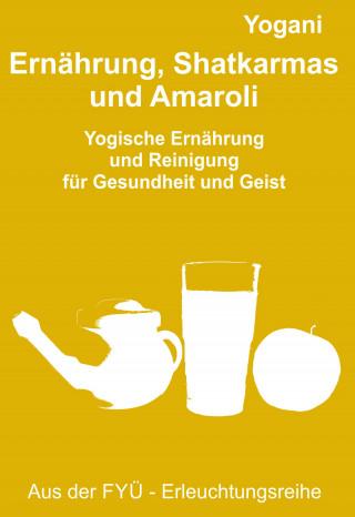 Yogani, Bernd Prokop: Ernährung, Shatkarmas und Amaroli