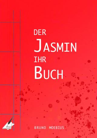 Bruno Moebius: Der Jasmin ihr Buch