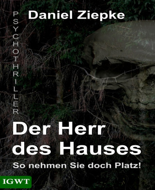 Daniel Ziepke: Der Herr des Hauses