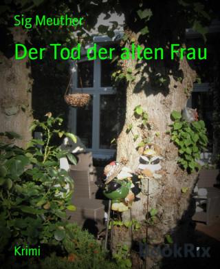 Sig Meuther: Der Tod der alten Frau