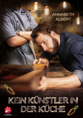 Annabeth Albert: Kein Künstler in der Küche