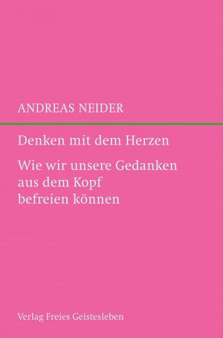 Andreas Neider: Denken mit dem Herzen