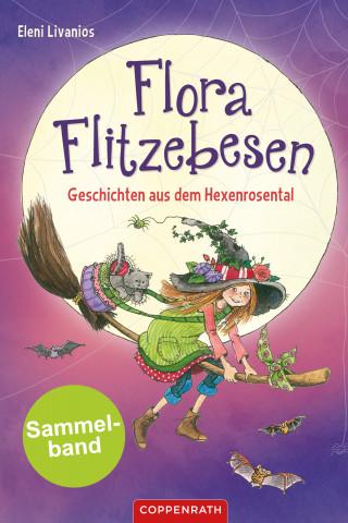 Eleni Livanios: Flora Flitzebesen - Sammelband 2 in 1