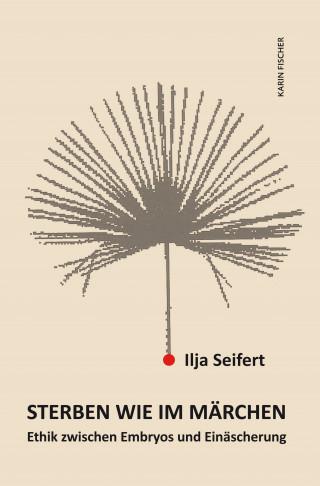 Ilja Seifert: Sterben wie im Märchen