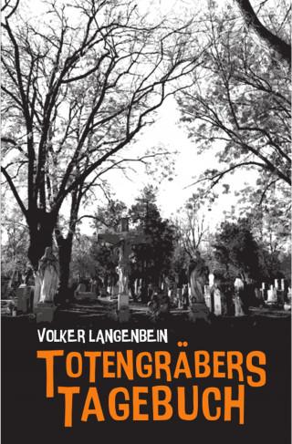 Volker Langenbein: Totengräbers Tagebuch
