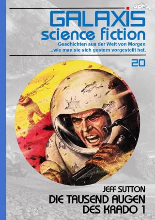 Jeff Sutton: GALAXIS SCIENCE FICTION, Band 20: DIE TAUSEND AUGEN DES KRADO 1