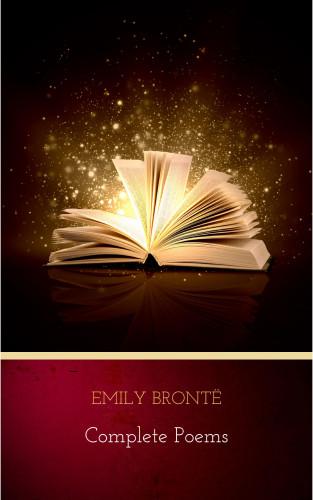 Brontë Sisters, Charlotte Brontë, Emily Brontë: Brontë Sisters: Complete Poems