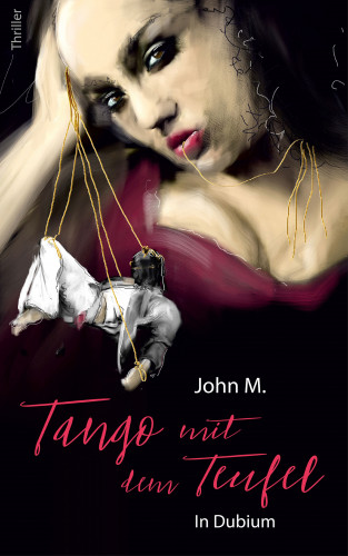 John M: Tango mit dem Teufel
