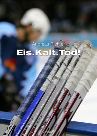 Andreas Richter: Eis.Kalt.Tod!