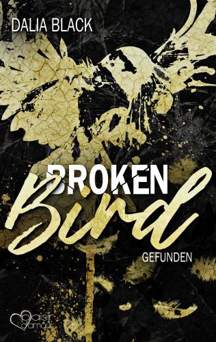 Dalia Black: Broken Bird: Gefunden