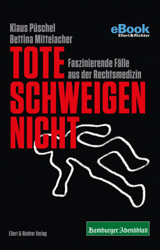 Klaus Püschel, Bettina Mittelacher: Tote schweigen nicht