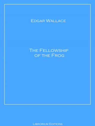 Edgar Wallace: The Fellowship of the Frog