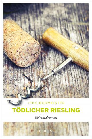 Jens Burmeister: Tödlicher Riesling