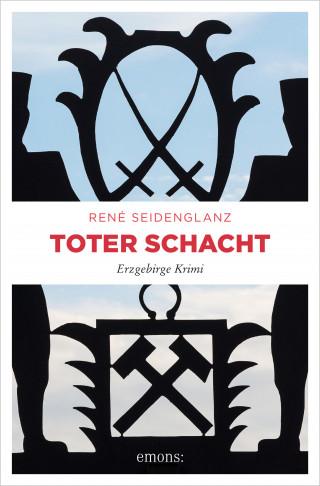 René Seidenglanz: Toter Schacht