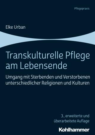 Elke Urban: Transkulturelle Pflege am Lebensende