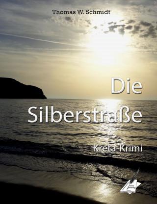 Thomas W. Schmidt: Die Silberstraße