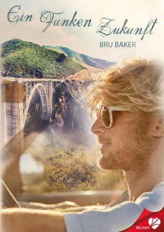 Bru Baker: Ein Funken Zukunft