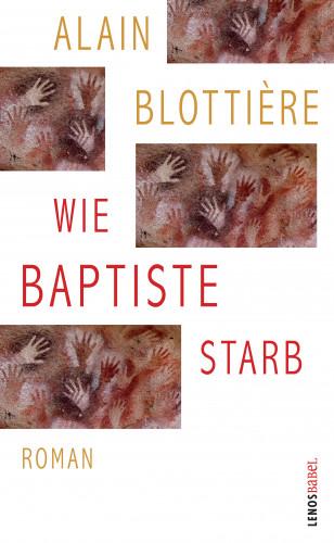 Alain Blottière: Wie Baptiste starb