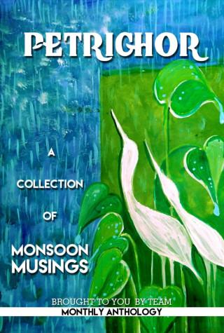 Monthly Anthologies: Petrichor