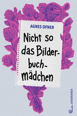 Agnes Ofner: Nicht so das Bilderbuchmädchen