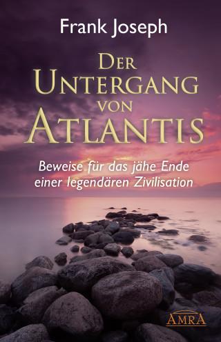 Frank Joseph: Der Untergang von Atlantis