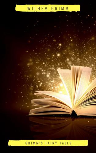 Brothers Grimm, Jacob Grimm, Wilhem Grimm: Grimm's Fairy Tales