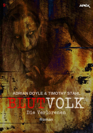 Adrian Doyle, Timothy Stahl: BLUTVOLK, Band 9: DIE VERLORENEN