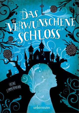 Irene Zimmermann: Das verwunschene Schloss