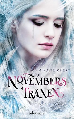 Mina Teichert: Novembers Tränen