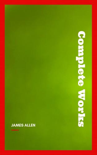 James Allen: Complete Works