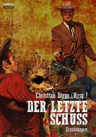 Christian Dörge, Luke Short, Will Henry, Louis L' Amour: DER LETZTE SCHUSS