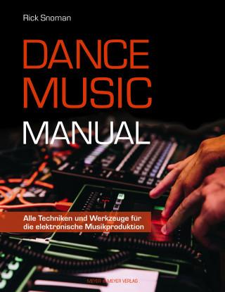 Rick Snoman: Dance Music Manual