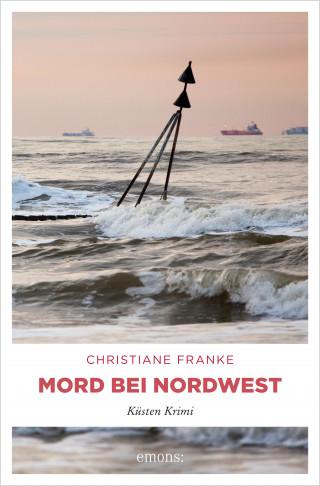 Christiane Franke: Mord bei Nordwest