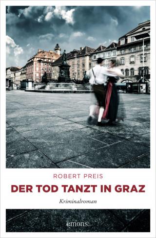 Robert Preis: Der Tod tanzt in Graz