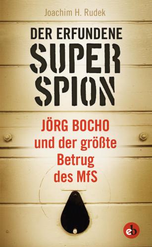 Rudek Joachim H.: Der erfundene Superspion